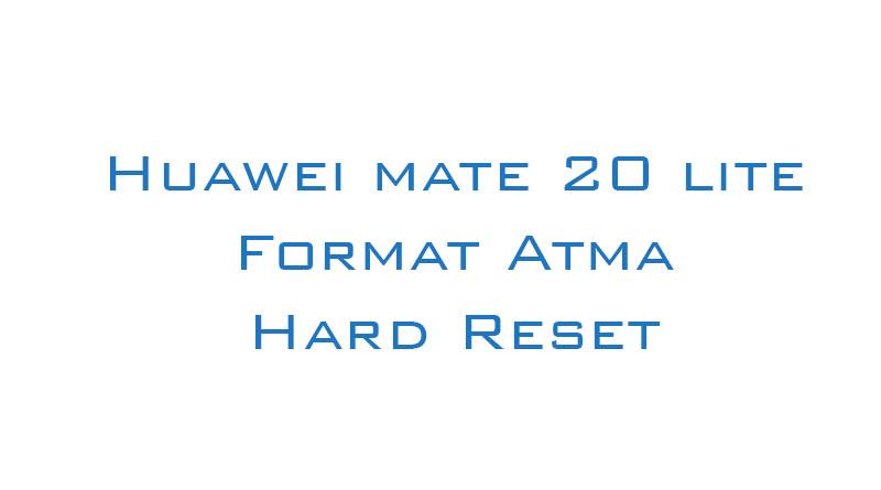 Huawei Mate 20 Lite Format Atma Hard Reset