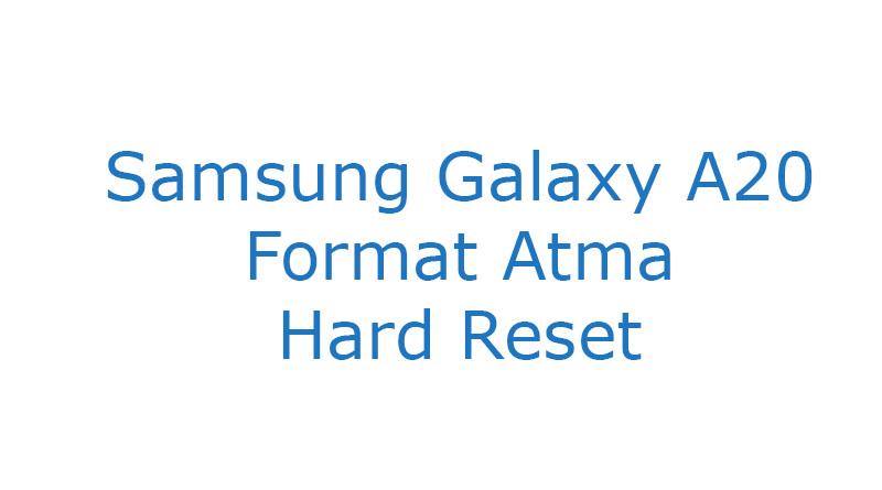 Samsung Galaxy A20 Format Atma Hard Reset