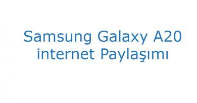 Samsung Galaxy A20 internet Paylaşımı