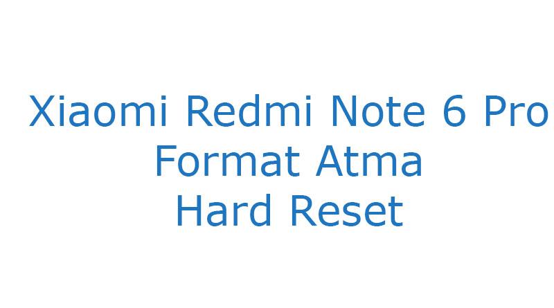 Xiaomi Redmi Note 6 Pro Format Atma Hard Reset