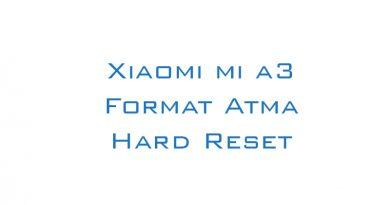 Xiaomi mi a3 Format Atma Hard Reset