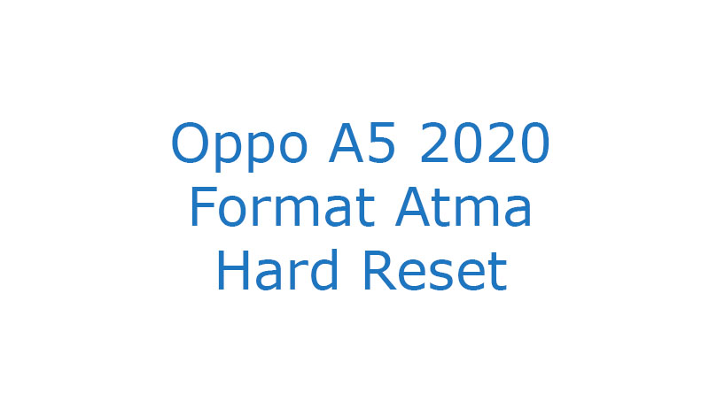 Oppo A5 2020 Format Atma Hard Reset