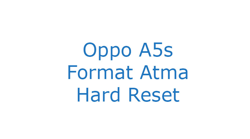 Oppo A5s Format Atma Hard Reset