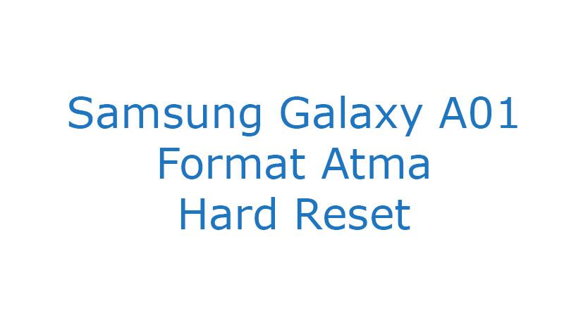 Samsung Galaxy A01 Format Atma Hard Reset