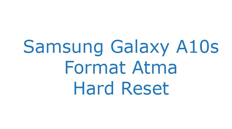 Samsung Galaxy A10s Format Atma Hard Reset