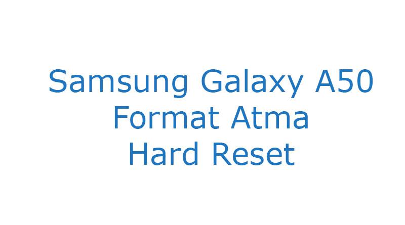 Samsung Galaxy A50 Format Atma Hard Reset