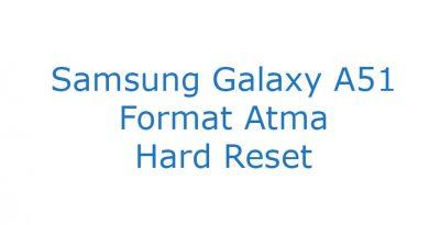 Samsung Galaxy A51 Format Atma Hard Reset