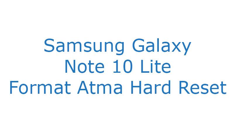 Samsung Galaxy Note 10 Lite Format Atma Hard Reset