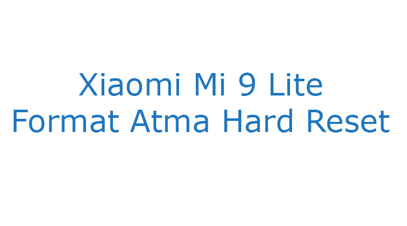 Xiaomi Mi 9 Lite Format Atma Hard Reset