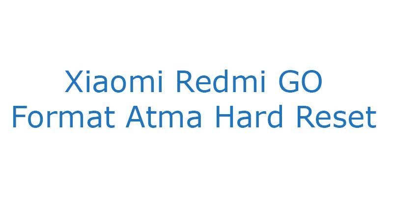 Xiaomi Redmi GO Format Atma Hard Reset