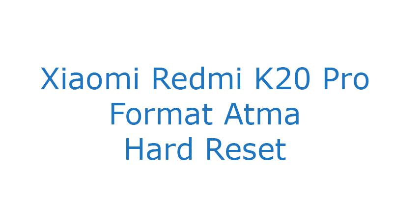 Xiaomi Redmi K20 Pro Format Hard Reset