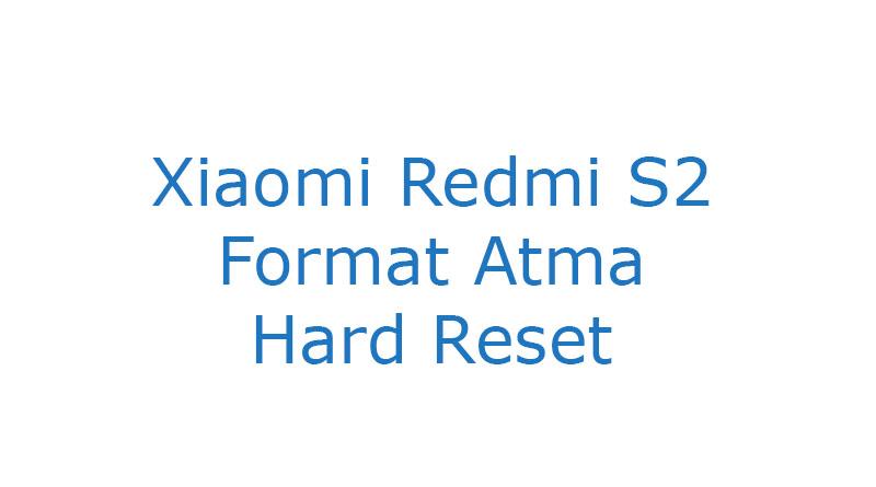Xiaomi Redmi S2 Format Atma Hard Reset