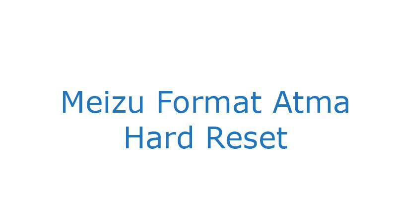 Meizu Format Atma