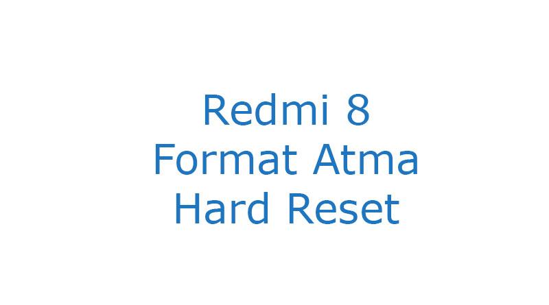 Redmi 8 Format Atma Hard Reset