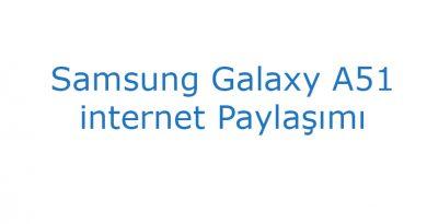 Samsung Galaxy A51 internet Paylaşımı