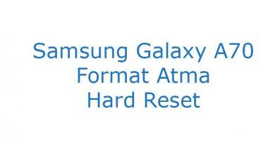 Samsung Galaxy A70 Format Atma Hard Reset