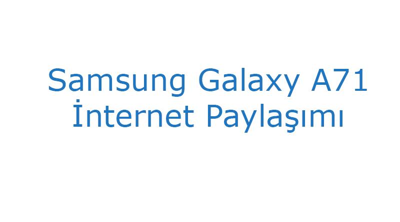 Samsung Galaxy A71 internet Paylaşımı