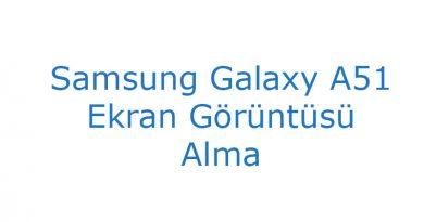 Samsung Galaxy A51 Ekran Görüntüsü Alma