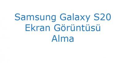 Samsung Galaxy S20 Ekran Görüntüsü Alma