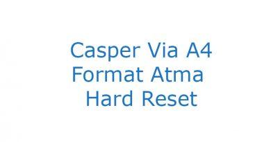 Casper Via A4 Format Atma Hard Reset