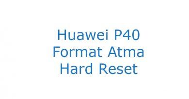 Huawei P40 Format Atma Hard Reset