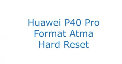 Huawei P40 Pro Format Atma Hard Reset