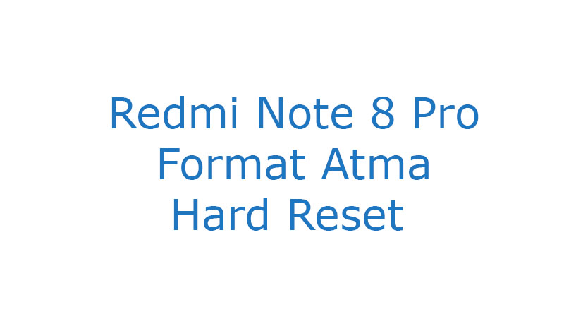 Redmi Note 8 Pro Format Atma Hard Reset