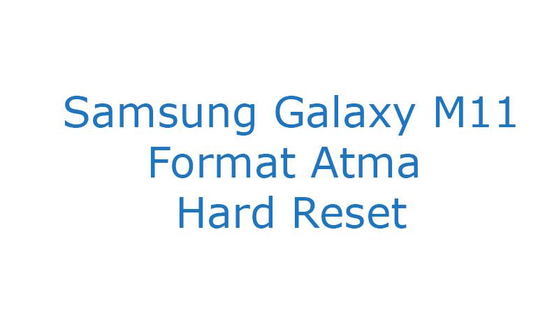 Samsung Galaxy M11 Format Atma Hard Reset