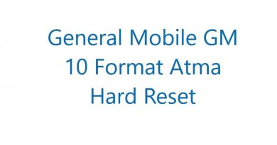 General Mobile GM 10 Format Atma Hard Reset