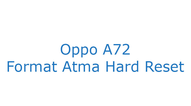Oppo A72 Format Atma Hard Reset