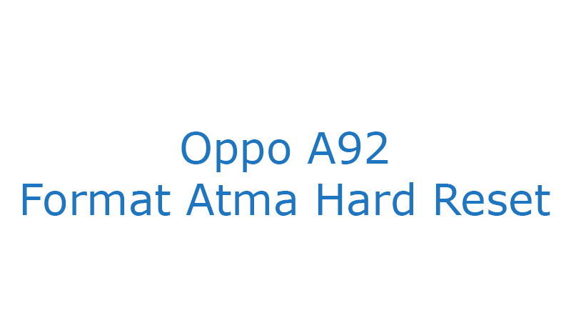 Oppo A92 Format Atma Hard Reset