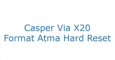 Casper Via X20 Format Atma Hard Reset
