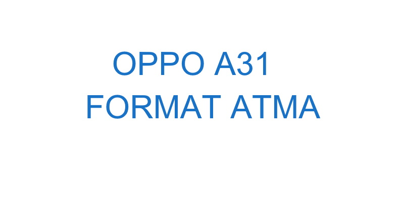 oppo a31 format