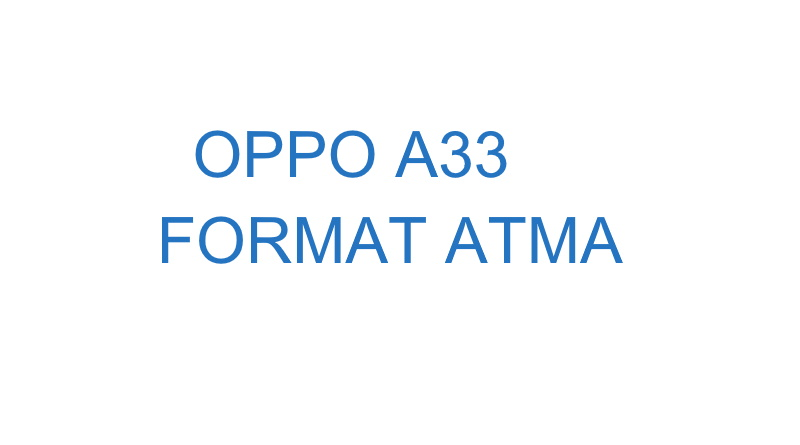 Oppo a33 format