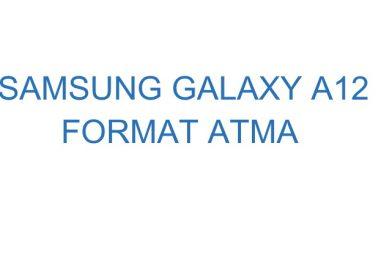 Samsung Galaxy A12 Format Atma