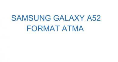 Samsung Galaxy A52 Format Atma